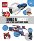 Build A Rocket And Other Great LEGO Ideas - Book