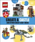 Create A Castle And Other Great LEGO Ideas - Book