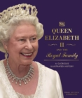 Queen Elizabeth II and the Royal Family : A Glorious Illustrated History - Book