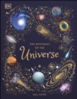 The Mysteries of the Universe : Discover the best-kept secrets of space - eBook