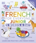 French for Everyone Junior 5 Words a Day : Learn and Practise 1,000 French Words - Book
