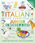 Italian for Everyone Junior 5 Words a Day : Learn and Practise 1,000 Italian Words - Book