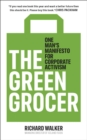 The Green Grocer : One man's manifesto for corporate activism - Book