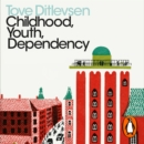 Childhood, Youth, Dependency : The Copenhagen Trilogy - eAudiobook