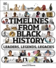 Timelines from Black History : Leaders, Legends, Legacies - Book