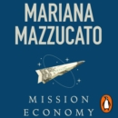 Mission Economy : A Moonshot Guide to Changing Capitalism - eAudiobook