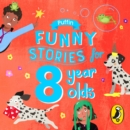 Puffin Funny Stories for 8 Year Olds - Book