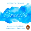 Breathe : A practical guide to breathwork exercises - eAudiobook