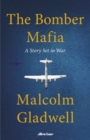 The Bomber Mafia : A Story Set in War - Book