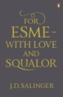 For Esme - with Love and Squalor : And Other Stories - Book