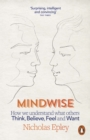 Mindwise : How We Understand What Others Think, Believe, Feel, and Want - Book