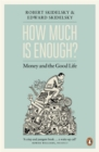 How Much is Enough? : Money and the Good Life - Book