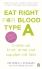 Eat Right for Blood Type A : Maximise your health with individual food, drink and supplement lists for your blood type - Book