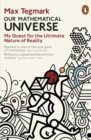 Our Mathematical Universe : My Quest for the Ultimate Nature of Reality - Book