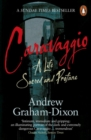 Caravaggio : A Life Sacred and Profane - Book