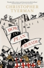 How to Plan a Crusade : Reason and Religious War in the High Middle Ages - Book