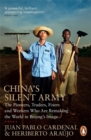 China's Silent Army : The Pioneers, Traders, Fixers and Workers Who Are Remaking the World in Beijing's Image - Book