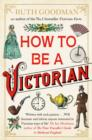 How To Be a Victorian - eBook