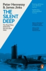 The Silent Deep : The Royal Navy Submarine Service Since 1945 - Book