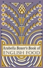 Arabella Boxer's Book of English Food : A Rediscovery of British Food From Before the War - Book