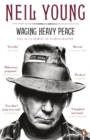 Waging Heavy Peace : A Hippie Dream - eBook