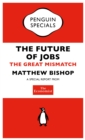 The Economist: The Future of Jobs : The Great Mismatch - eBook