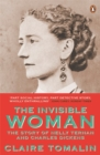 The Invisible Woman : The Story of Nelly Ternan and Charles Dickens - Book
