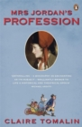 Mrs Jordan's Profession : The Story of a Great Actress and a Future King - Book