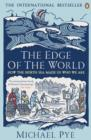 The Edge of the World : How the North Sea Made Us Who We Are - eBook