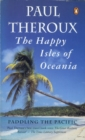The Happy Isles of Oceania : Paddling the Pacific - eBook