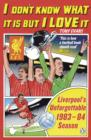 I Don't Know What It Is But I Love It : Liverpool's Unforgettable 1983-84 Season - eBook