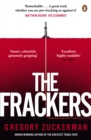 The Frackers : The Outrageous Inside Story of the New Energy Revolution - eBook