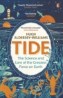 Tide : The Science and Lore of the Greatest Force on Earth - eBook