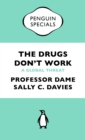 The Drugs Don't Work : A Global Threat - Book