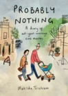 Probably Nothing : A diary of not-your-average nine months - eBook