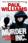 Murder Inc. : The Rise and Fall of Ireland's Most Dangerous Criminal Gang - Book