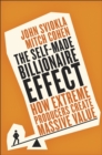 The Self-Made Billionaire Effect : How Extreme Producers Create Massive Value - eBook