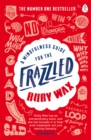 A Mindfulness Guide for the Frazzled - Book