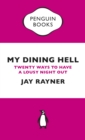 My Dining Hell : Twenty Ways To Have a Lousy Night Out - Book