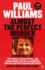 Almost the Perfect Murder : The Killing of Elaine O Hara, the Extraordinary Garda Investigation and the Trial That Stunned the Nation: The Only Complete Inside Account - eBook