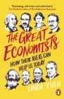 The Great Economists : How Their Ideas Can Help Us Today - Book