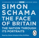 The Face of Britain : The Nation through Its Portraits - eAudiobook