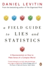 A Field Guide to Lies and Statistics : A Neuroscientist on How to Make Sense of a Complex World - Book