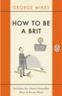 How to be a Brit : The Classic Bestselling Guide - Book