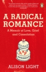 A Radical Romance : A Memoir of Love, Grief and Consolation - Book