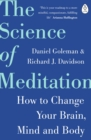 The Science of Meditation : How to Change Your Brain, Mind and Body - Book