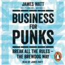 Business for Punks : Break All the Rules   the BrewDog Way - eAudiobook