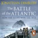 The Battle of the Atlantic : How the Allies Won the War - eAudiobook