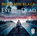 Even the Dead : A Quirke Mystery - eAudiobook