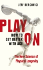 Play On : How to Get Better With Age - Book